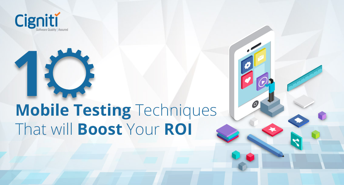 10 Mobile Testing Techniques That will Boost Your ROI