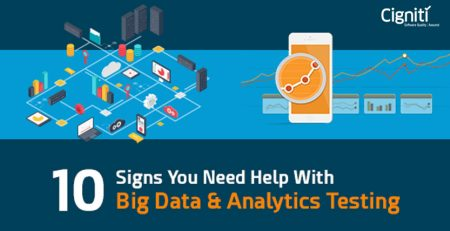 10 Signs You Need Help With Big Data & Analytics Testing