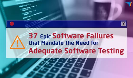 37 Epic Software Failures
