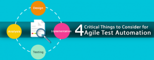 4 Critical Things to Consider for Agile Test Automation