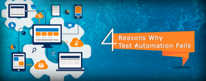 4 Reasons Why Test Automation Fails