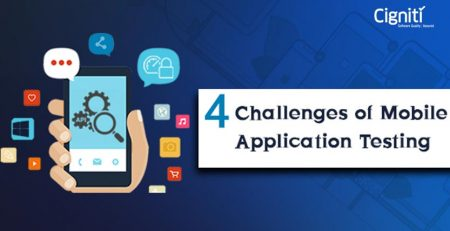 4 Top Challenges of Mobile Application Testing & How to Overcome Them