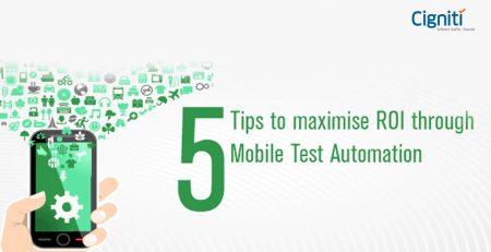 5 Tips to maximise ROI through Mobile Test Automation