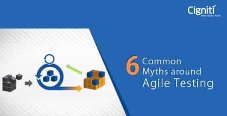 6 Common Myths around Agile Testing