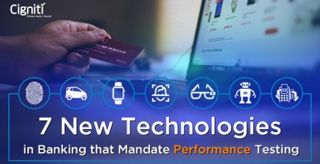 7 New Technologies in Banking that Mandate Performance Testing
