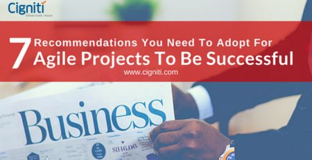 7 Recommendations You Need To Adopt For Agile Projects To Be Successful