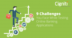 9 Challenges You Face While Testing Online Banking Applications