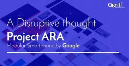 A Disruptive thought Project ARA – Modular Smartphone by Google