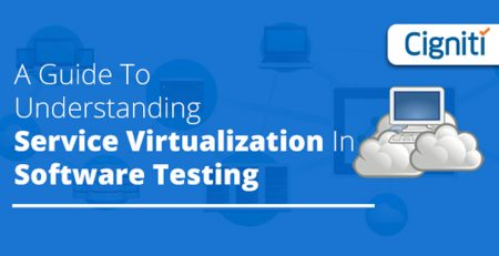 A Guide To Understanding Service Virtualization In Software Testing