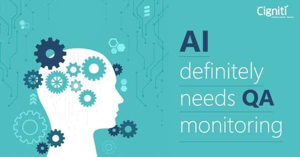 AI definitely needs QA monitoring