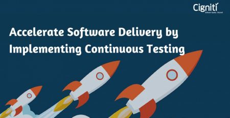 Accelerate Software Delivery by Implementing Continuous Testing