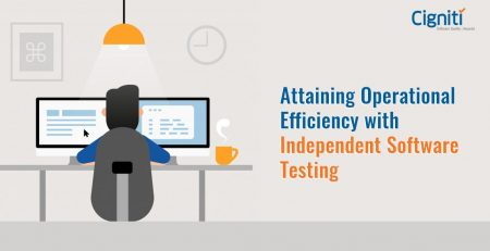 Attaining Operational Efficiency with Independent Software Testing