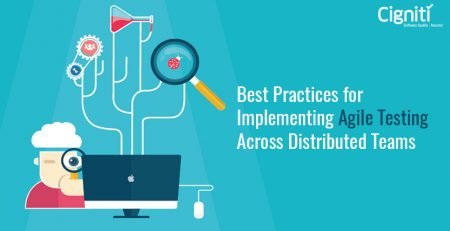 Best Practices for Implementing Agile Testing Across Distributed Teams