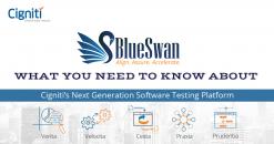 BlueSwan : What You Need to Know about Cigniti's Next-Gen Proprietary Testing Platform!