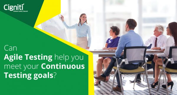 Can Agile Testing help you meet your Continuous Testing goals?