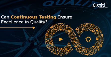 Can Continuous Testing Ensure Excellence in Quality?