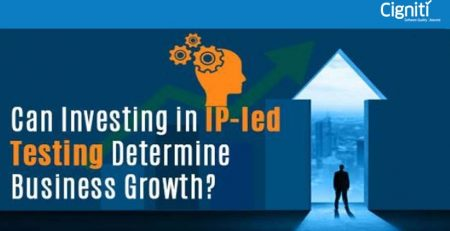 Can Investing in IP-led Testing Determine Business Growth?