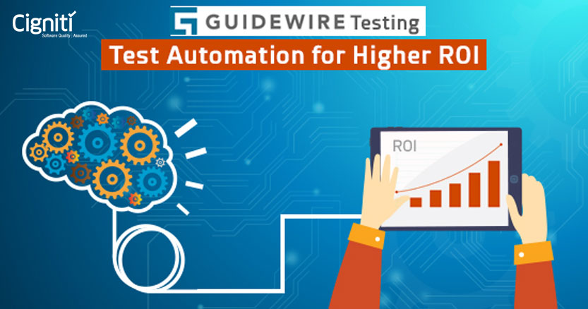 Guidewire Testing: Can Test Automation Help Realize Higher ROI for ...