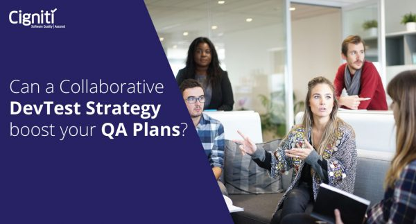 Can a Collaborative DevTest Strategy boost your QA Plans?