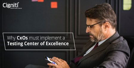 Why CxOs must implement a Testing Center of Excellence