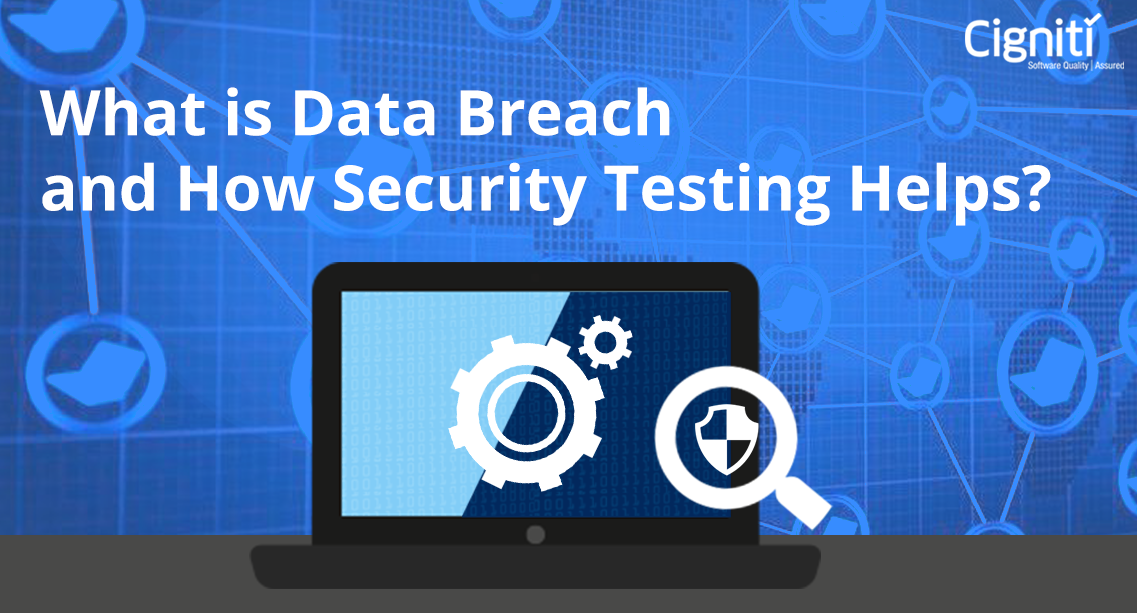 Data Breaches and Why Security Testing Matters