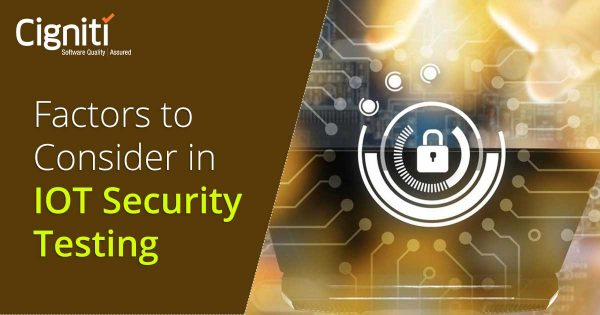 Factors to Consider in IOT Security Testing