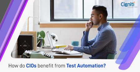 How do CIOs benefit from Test Automation?