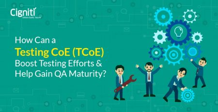 Testing CoE Boost Testing Efforts and Help Gain QA Maturity