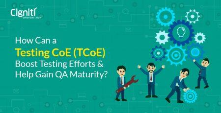 Testing CoE Boost Testing Efforts and Help Gain QA Maturity