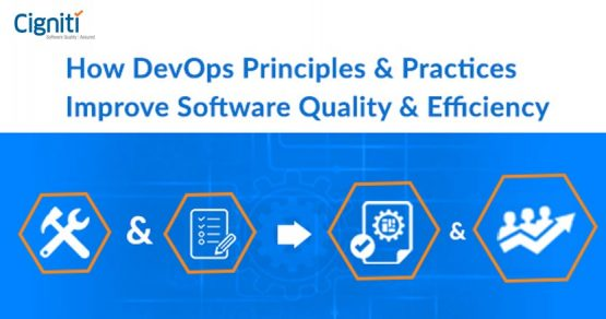 How DevOps Principles & Practices Improve Software Quality & Efficiency