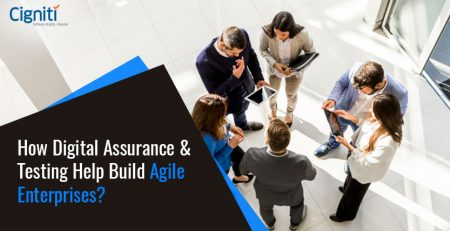 How Digital Assurance & Testing Help Build Agile Enterprises?