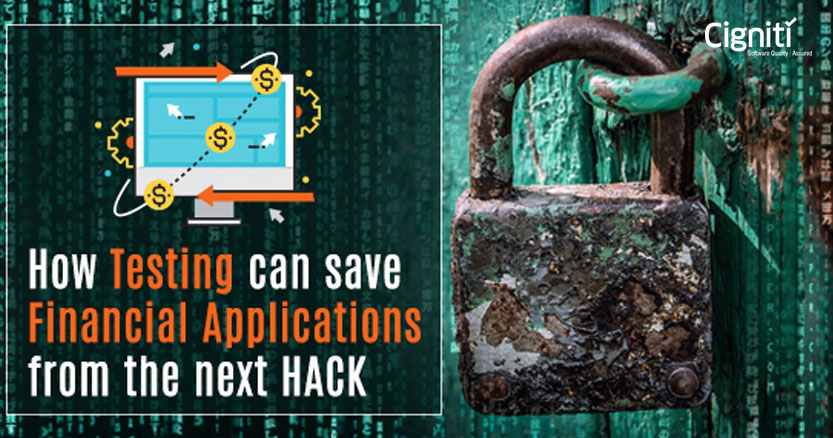 How Testing can save Financial Applications from the next HACK