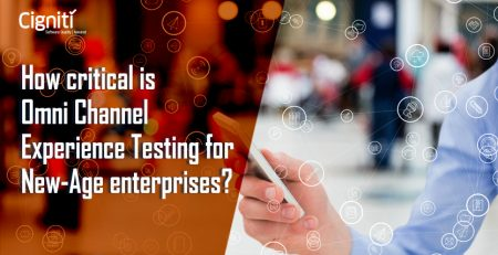 How critical is Omni Channel Experience Testing for New-Age enterprises?