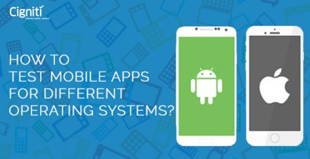 How to Test Mobile Apps for different operating systems ?