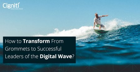 How to Transform From Grommets to Successful Leaders of the Digital Wave? r