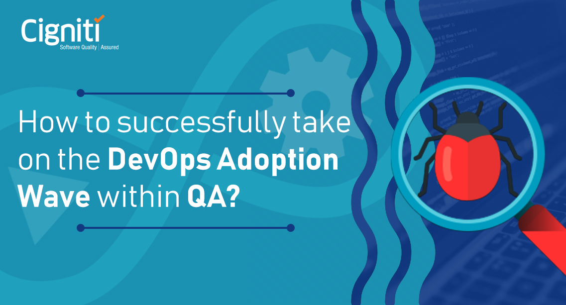 How to successfully take on the DevOps Adoption Wave within QA?