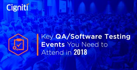 Key QA/Software Testing Events You Need to Attend in 2018