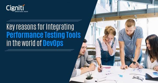 Key reasons for Integrating Performance Testing Tools in the world of DevOps
