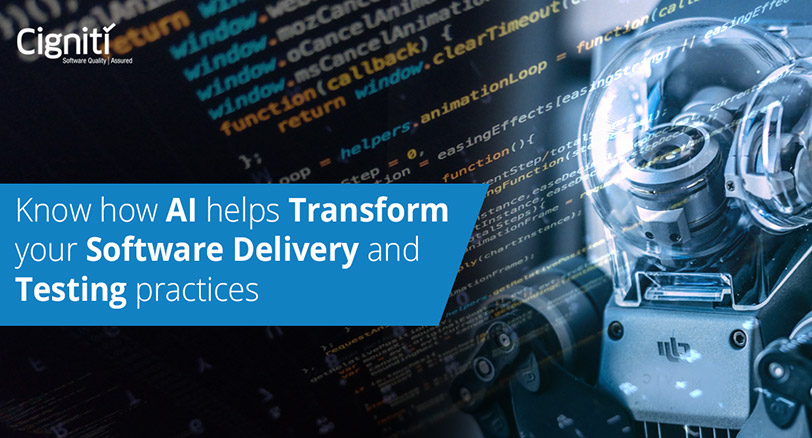 Know how AI helps Transform your Software Delivery and Testing practices