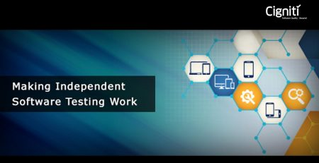 Making Independent Software Testing Work – Things you must do, and look for