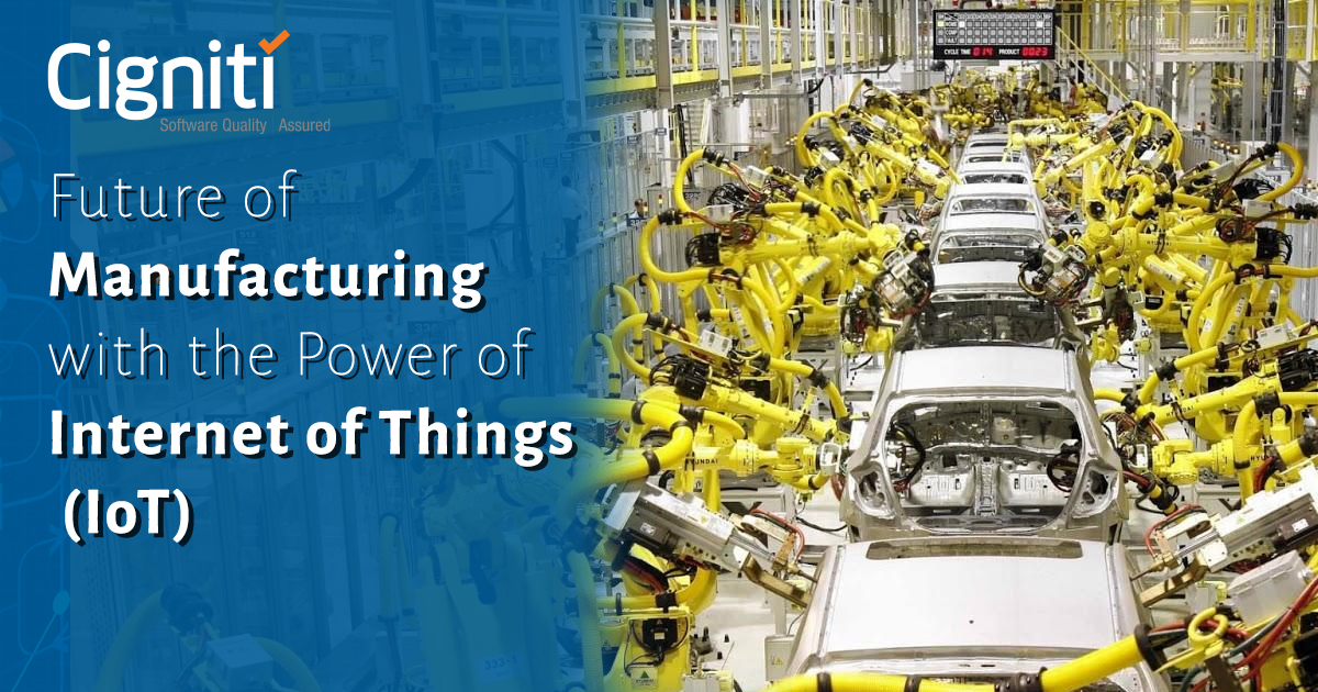 Future Of Manufacturing With The Power Of Internet Of
