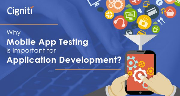 Why Mobile App Testing is Important for Application Development