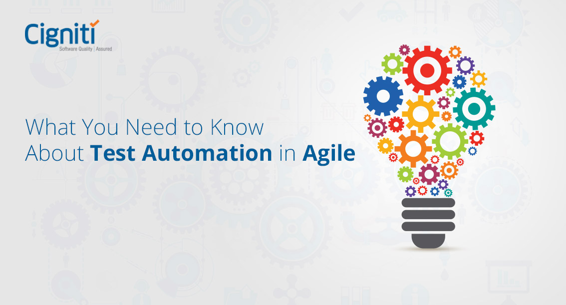 What You Need To Know About Test Automation In Agile