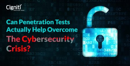 Penetration Tests Actually Help Overcome the Cybersecurity Crisis