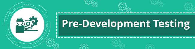 Pre-Development-Testing