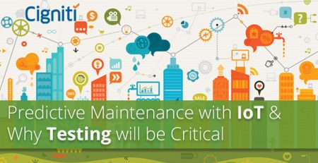 Predictive Maintenance with IoT & Why Testing will be Critical