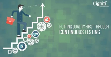 Putting Quality First Through Continuous Testing