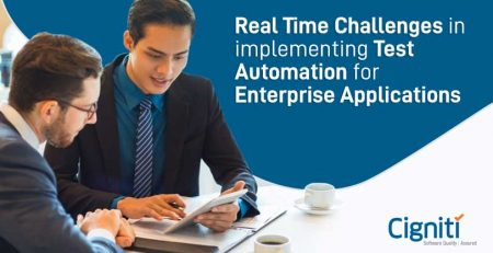 Real Time Challenges in implementing Test Automation for Enterprise Applications