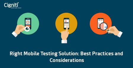 Right Mobile Testing Solution: Best Practices and Considerations