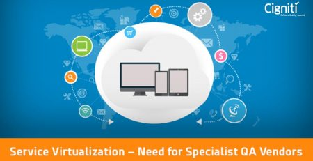 Service Virtualization – Need for Specialist QA Vendors